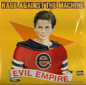 レイジ・アゲインスト・ザ・マシーン - evil empire - E57523