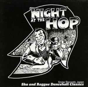 V/A - night at the hop / ska and reggae dancehall classics - 69LP-002