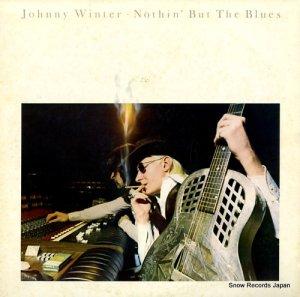 ジョニー・ウィンター - ナッシン・バット・ザ・ブルース - 25AP725