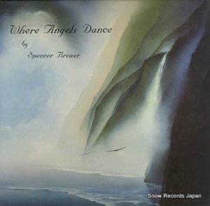スペンサー・ブリューワー - where angels dance - WRR-1004