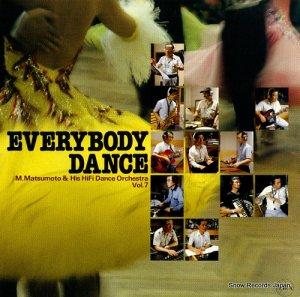 M.MATSUMOTO & HIS HIFI DANCE ORCHESTRA  - everybody dance vol.7 - PANX-1020
