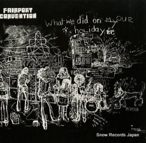 FAIRPORT CONVENTION - what we did on our holiday - ILPS9092