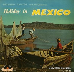 リカルド・サントス - ホリデイ・イン・メキシコ - LPPM-49