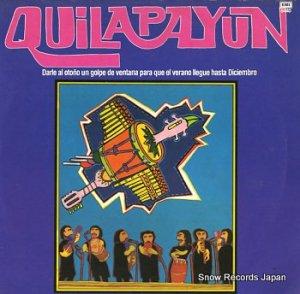QUILAPAYUN - darle al otono un golpe de ventana para que el verano llegue hasta diciembre - 6440