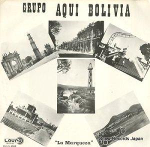 GRUPO AQUI BOLIVIA - la marqueza - BO/LRL-1569
