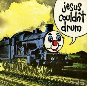 ジーザス・クドゥント・ドラム - i'm a train - LM12444
