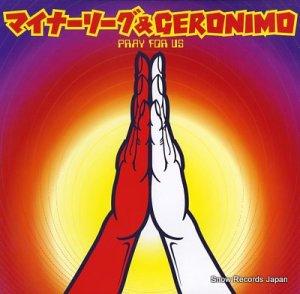 マイナーリーグ&ジェロニモ - pray for us - MFJA-9