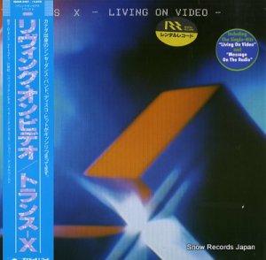 トランス−X - リヴィング・オン・ビデオ - 28MM0481