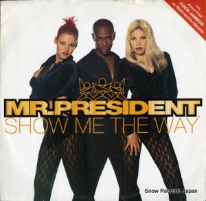 MR. PRESIDENT - show me the way - 0630-16854-0