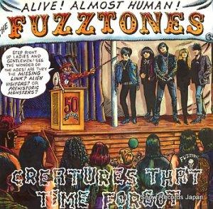 ザ・ファズトーンズ - creatures that time forgot - MMLP020