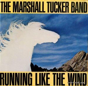 マーシャル・タッカー・バンド - running like the wind - BSK3317