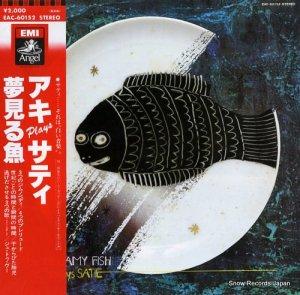 高橋アキ - アキ・プレイズ・サティ〜夢見る魚 - EAC-60152