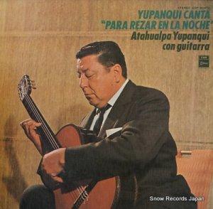 アタワルパ・ユパンキ - ユパンキ「夜の祈り」を歌う - EOP-80476