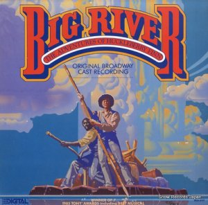 オリジナル・ブロードウェイ・キャスト - big river the adventures of huckleberry finn - MCA-6147