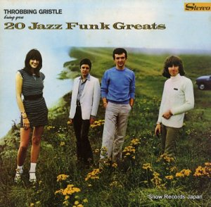 スロッビング・グリッスル - 20 jazz funk greats - MIR003