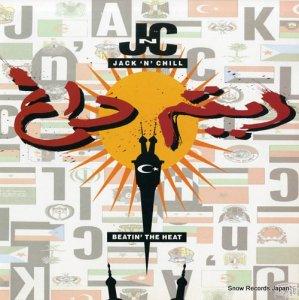 JACK 'N' CHILL - beatin' the heat - TENX234