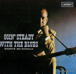 スキーツ・マクドナルド - goin' steady with the blues - HAT3138