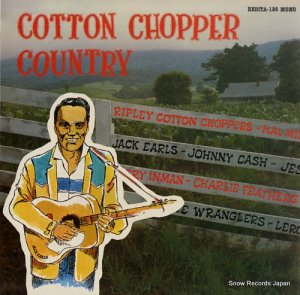 V/A - cotton chopper country - REDITA126