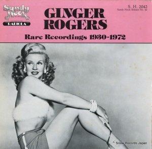 ジンジャー・ロジャース - rare recordings 1930-1972 - S.H.2042