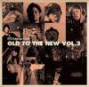 V.A _ OLD TO THE NEW VOL.003 _ O.T.T.N PRODUCTION [新CD]