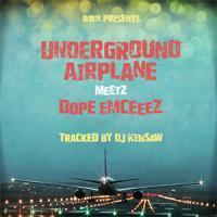 DJ KENSAW _ UNDERGROUND AIRPLANE meetz DOPE EMCEEEZ[新CD]