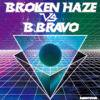 BROKEN HAZE VS. B.BRAVO _ Node.02[国内中古12