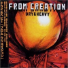 DRY&HEAVY _ FROM CREATION[中古 CD]