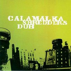 Calamalka - Shredders Dub