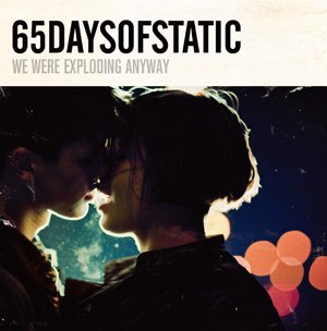 65daysofstatic / We Were Exploding Anyway[日本限定盤]