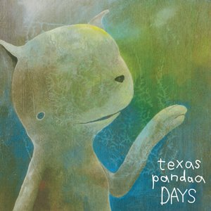 texas pandaa / DAYS