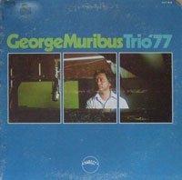 George Muribus Trio 77