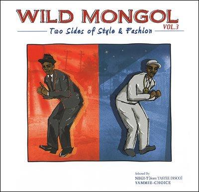 [レゲエMIX CD] WILD MONGOL vol.3 |Two Sides of Style & Fashion|NEGI-T & YAMMIE CHOICE