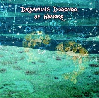 [CD] DREAMING DUGONGS OF HENOKO |Donal Lunny,  梅津和時, 近藤ヒロミ