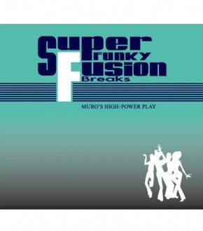 【Super Funky Fusion Breaks】DJ MURO                           </a>             <span class=