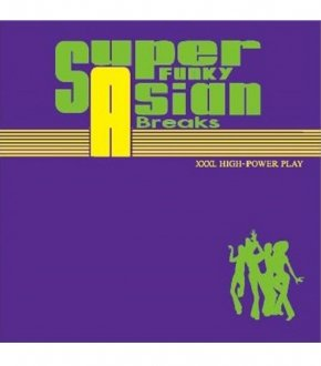 【SUPER FUNKY ASIAN BREAKS】-DJ XXXL-