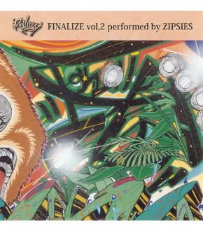 【 FINALIZE vol.2】‐performed by ZIPSIES‐