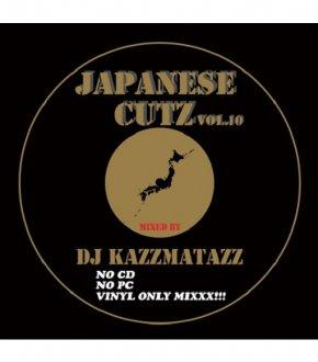 【JAPANESE CUTZ vol.10】-DJ KAZZMATAZZ-