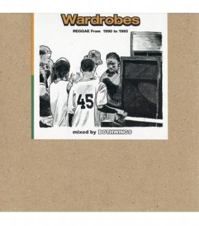【Wardrobes】REGGAE From 1990 to 1995 Mixed by BOTHWINGS