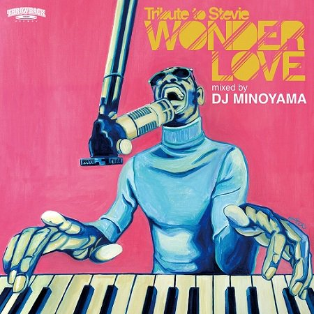 【WONDER LOVE -Tribute to Stevie-】‐DJ MINOYAMA‐