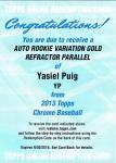TOPPS CHROME 2013 YASIEL PUIG Gold Refractor Auto  Redemption 【50枚限定】池袋店 K24番様