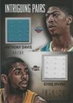 PANINI 12-13 INTRIGUE Dual Jersey CARD Anthony Davis & Kyrie Irving 【99枚限定】 梅田店 暴走王様