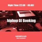 DJブッキング / hiphop R&B / 5時間(ナイトタイム)