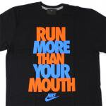NIKE Graphic T-Shirt RUN MORE THAN YOUR MOUTH(BLACK)/ナイキ Tシャツ