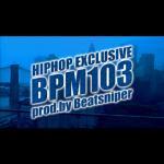 HIPHOP BPM103 EXCLUSIVE - ヒップホップ インストトラック【独占使用】