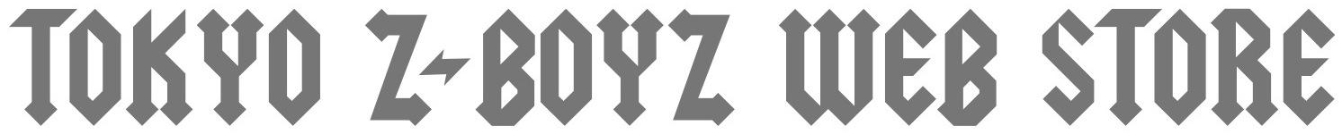 TOKYO Z-BOYZ 浪速商店より ご注文頂いたお客様へ お届け致します