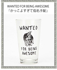 tabisl BAZAR パイントグラス「WANTED FOR BEING AWESOME」