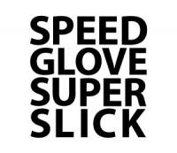 SPEED GLOVE SUPER SLICK