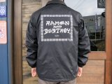 RAMEN & DESTROY ラーメン & デストロイ  COACH JACKET コーチジャケット BLACK×WHITE = LOCAL SHOP =