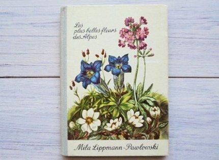 Les Plus Belles Fleurs Des Alpes :高山・アルプスの植物/フランス