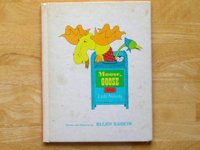 Moose, GOOSE AND Little Nobody  :Ellen Raskin